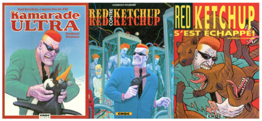 Kamarade Ultra (1988 Ed. Croc; 1991 Ed. Dargaud), Red Ketchup vs Red Ketchup (1992) et Red Kecthup s'est échappé (1994)